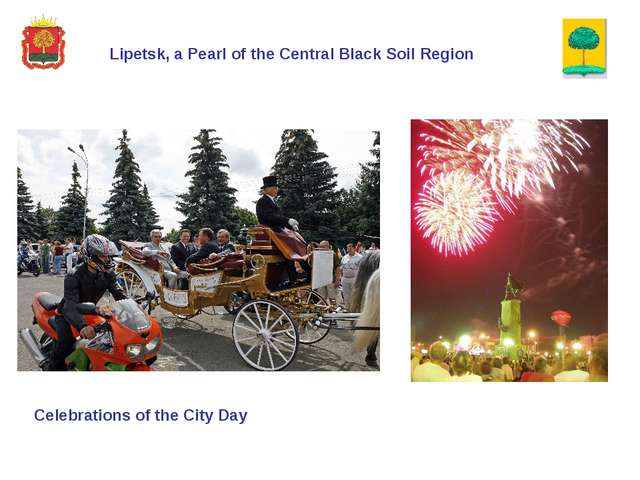 Lipetsk, a Pearl of the Central Black Soil Region Celebrations of the City Day