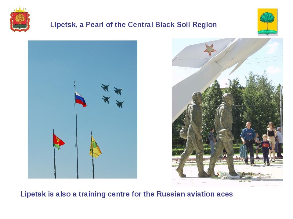 Lipetsk, a Pearl of the Central Black Soil Region Lipetsk is also a training...