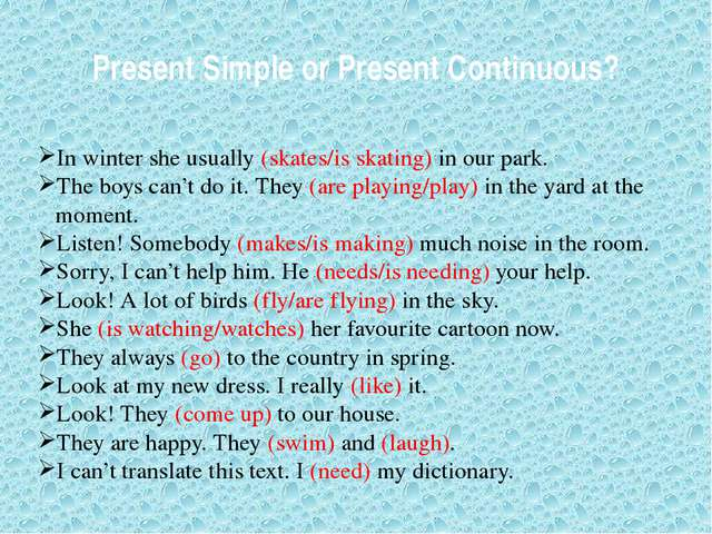 Present Simple or Present Continuous? In winter she usually (skates/is skatin...