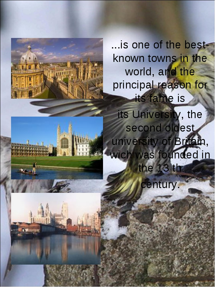 ...is one of the best-known towns in the world, and the principal reason for...