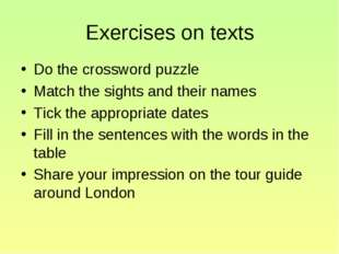 Exercises on texts Do the crossword puzzle Match the sights and their names T