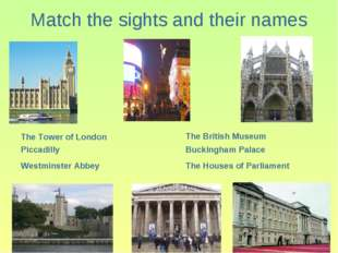 Match the sights and their names The Tower of London Piccadilly The British M