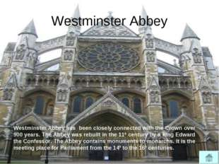 Westminster Abbey Westminster Abbey has been closely connected with the Crown