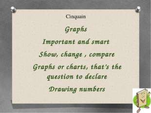 Cinquain Graphs Important and smart Show, change , compare Graphs or charts,