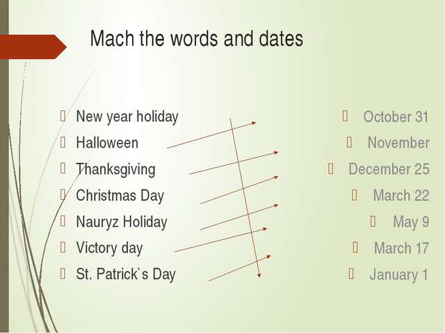 Mach the words and dates New year holiday Halloween Thanksgiving Christmas Da...