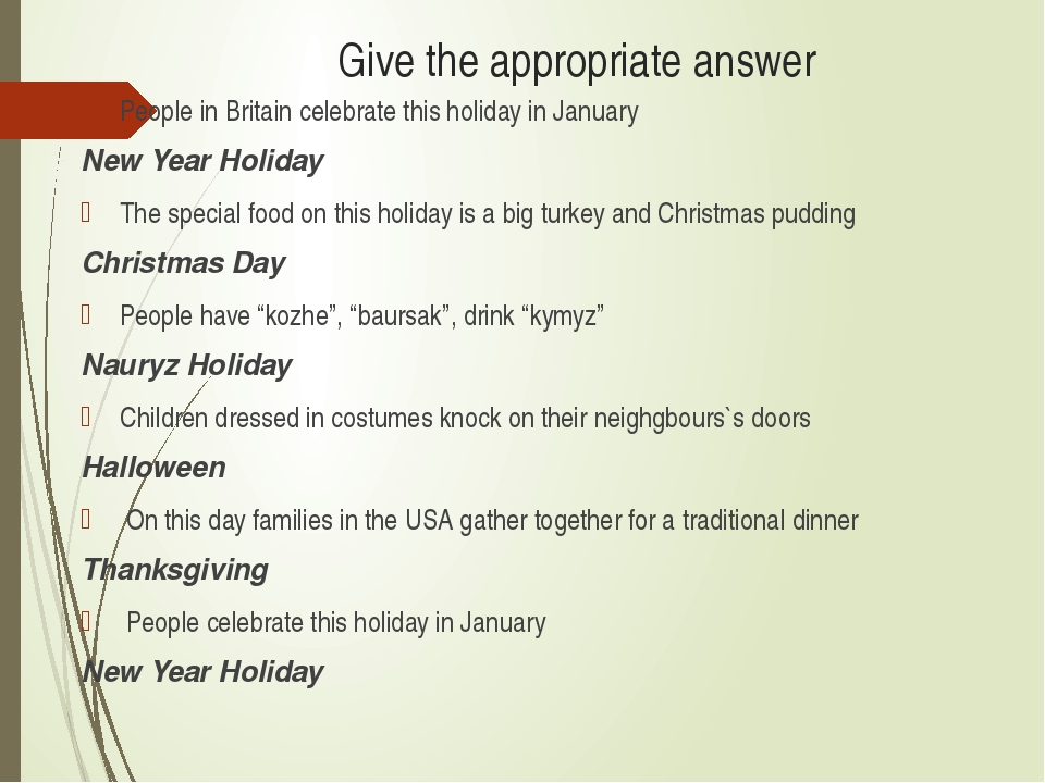 Give the appropriate answer People in Britain celebrate this holiday in Janua...