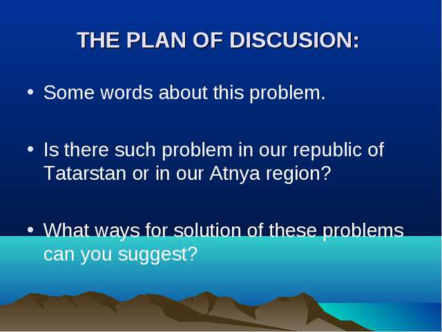 THE PLAN OF DISCUSION: Some words about this problem. Is there such problem i...