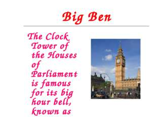 Big Ben The Clock Tower of the Houses of Parliament is famous for its big hou