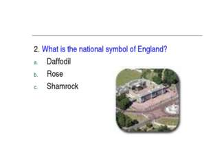 2. What is the national symbol of England? Daffodil Rose Shamrock