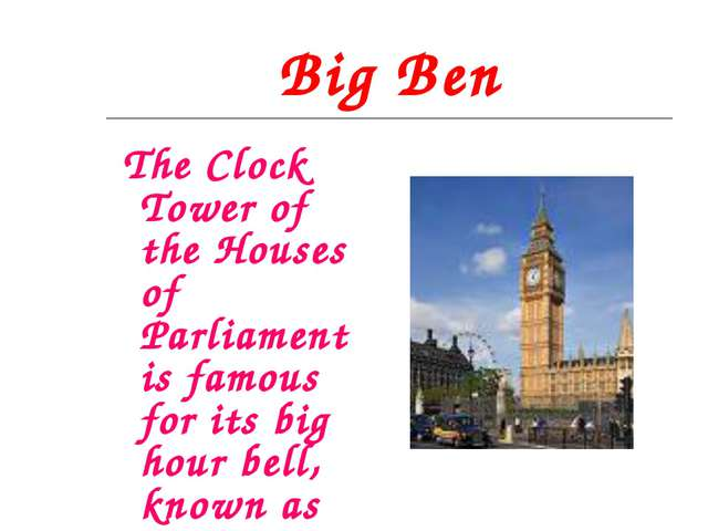 Big Ben The Clock Tower of the Houses of Parliament is famous for its big hou...