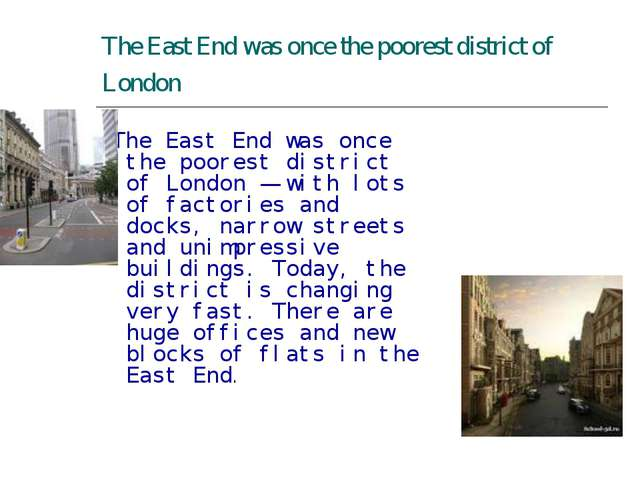 The East End was once the poorest district of London The East End was once th...