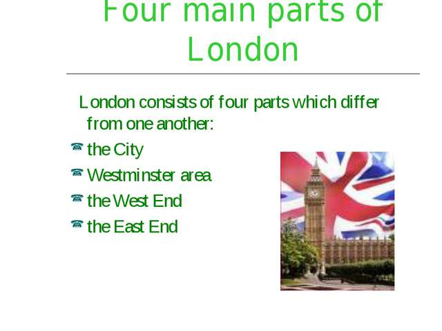 Four main parts of London London consists of four parts which differ from one...