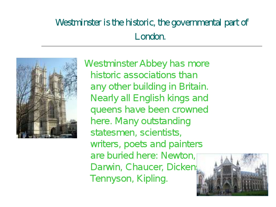 Westminster is the historic, the governmental part of London. Westminster Abb...