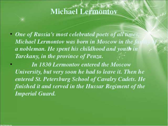 Michael Lermontov One of Russia's most celebrated poets of all times, Michael...