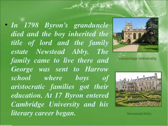 In 1798 Byron's granduncle died and the boy inherited the title of lord and t...