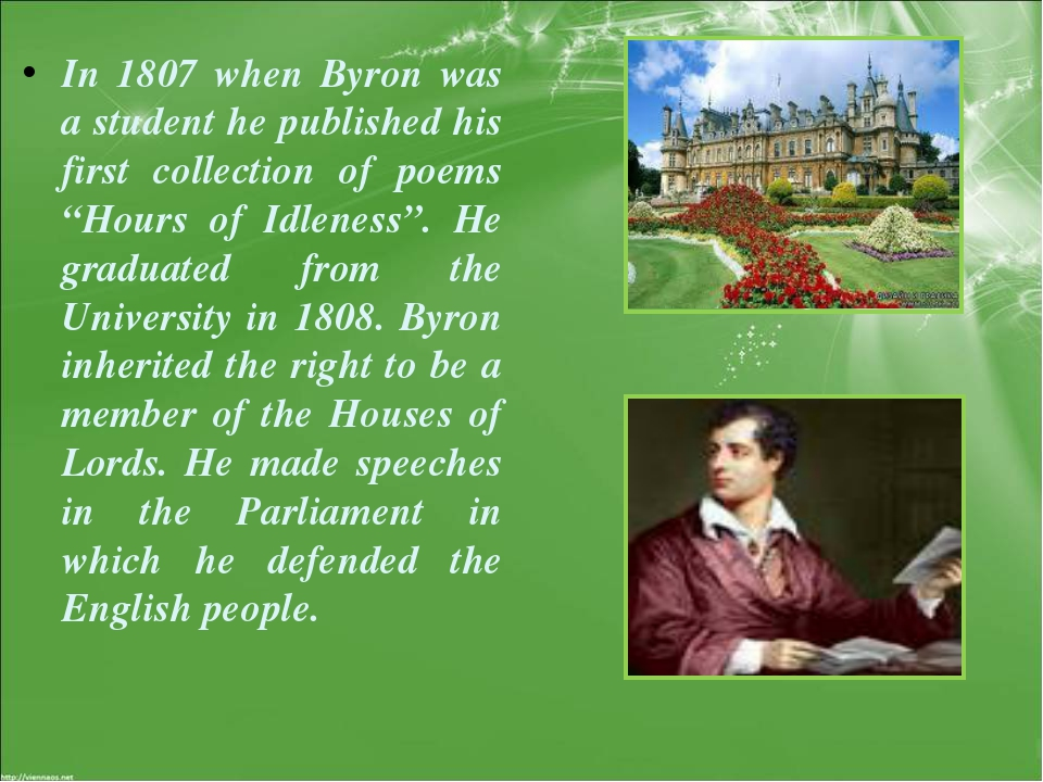 "In 1807 when Byron was a student he published his first collection of poems ""..."