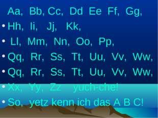 Aa, Bb, Cc, Dd Ee Ff, Gg, Hh, Ii, Jj, Kk, Ll, Mm, Nn, Oo, Pp, Qq, Rr, Ss, Tt