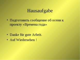 Hausaufgabe Подготовить сообщение об осени к проекту «Времена года» Danke für