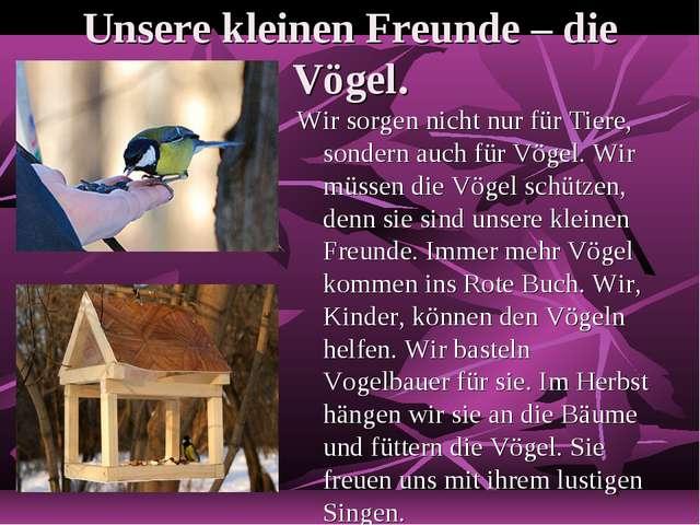 Unsere kleinen Freunde – die Vögel. Wir sorgen nicht nur für Tiere, sondern a...