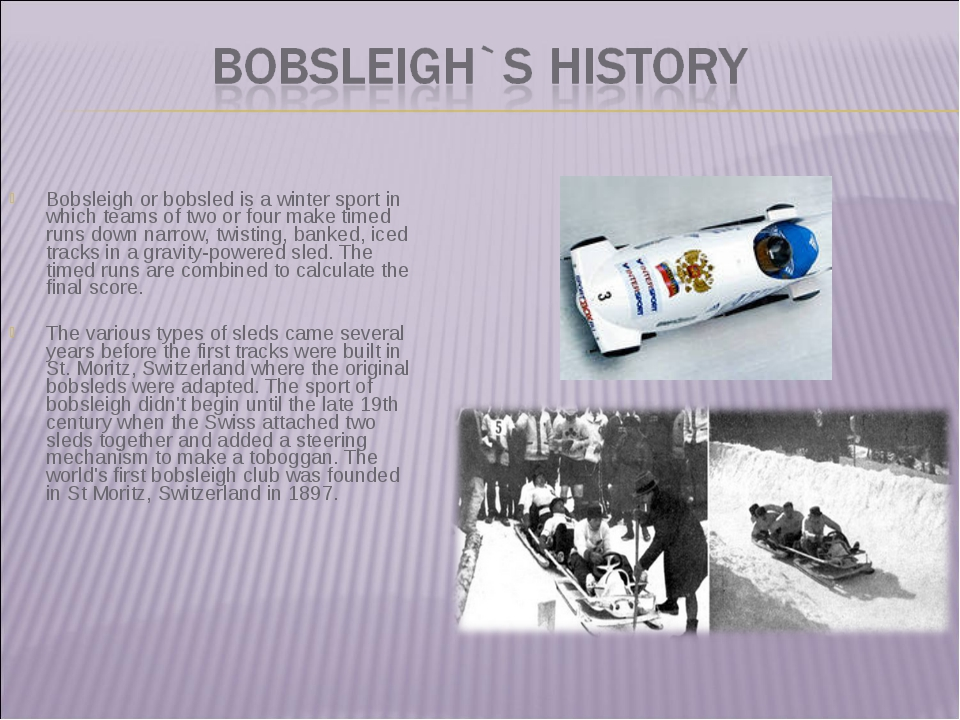 Bobsleigh or bobsled is a winter sport in which teams of two or four make t...