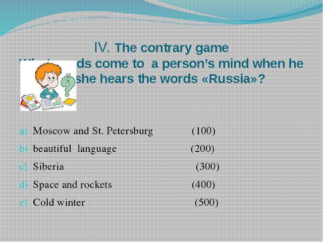 IV. The contrary game What words come to a person's mind when he or she hear...