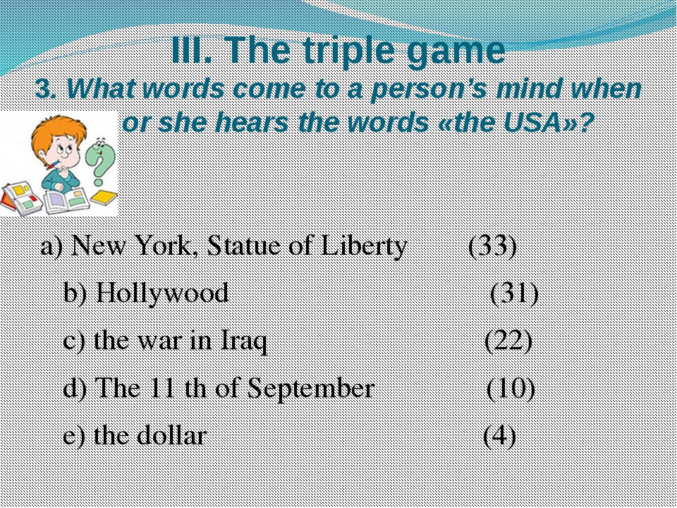 III. The triple game 3. What words come to a person's mind when he or she hea...