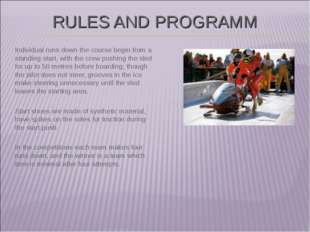 RULES AND PROGRAMM Individual runs down the course begin from a standing star