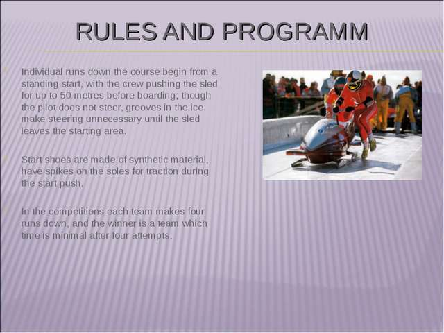 RULES AND PROGRAMM Individual runs down the course begin from a standing star...
