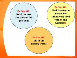 Ex 55p 119 Fill in the missing words Ex 56p 119 Read the text and answer the