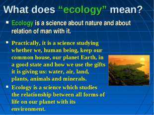 "What does ""ecology"" mean? Ecology is a science about nature and about relatio"