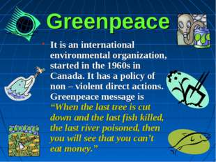 Greenpeace It is an international environmental organization, started in the