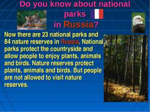 Do you know about national parks in Russia? Now there are 23 national parks a