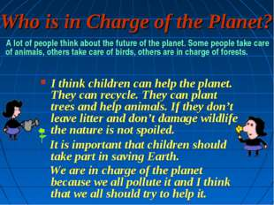 Who is in Charge of the Planet? A lot of people think about the future of the
