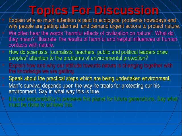 Topics For Discussion Explain why so much attention is paid to ecological pro...