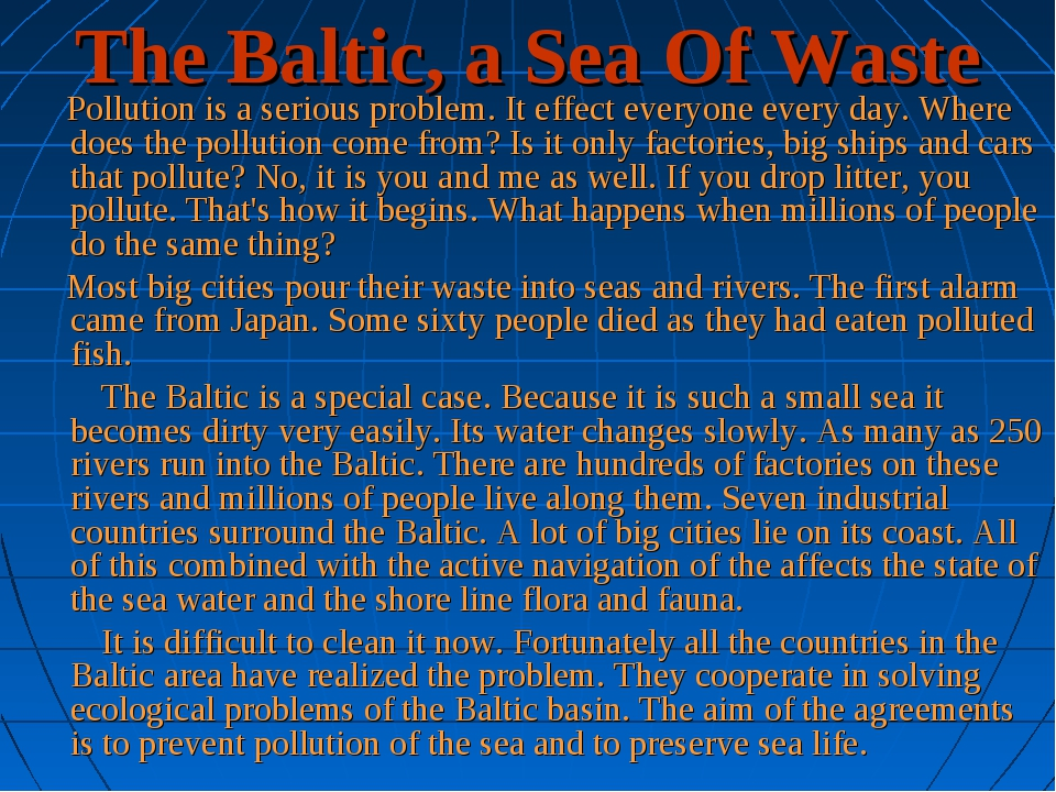 The Baltic, a Sea Of Waste     Pollution is a serious problem. It effect ever...