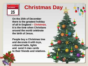 On the 25th of December there is the greatest holiday of all in England – Ch