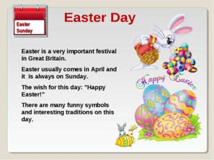 Easter is a very important festival in Great Britain. Easter usually comes in
