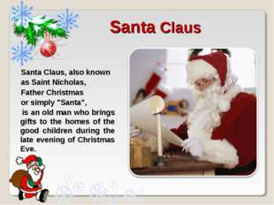Santa Claus Santa Claus, also known as Saint Nicholas, Father Christmas or si