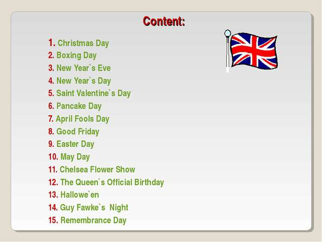 Content: 1. Christmas Day 2. Boxing Day 3. New Year`s Eve 4. New Year`s Day 5...