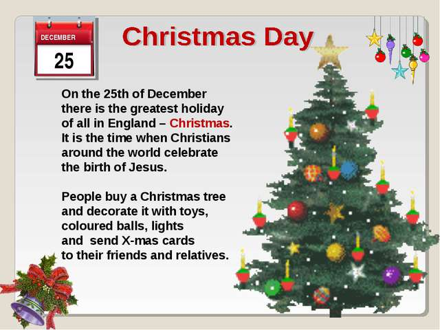 On the 25th of December there is the greatest holiday of all in England – Ch...