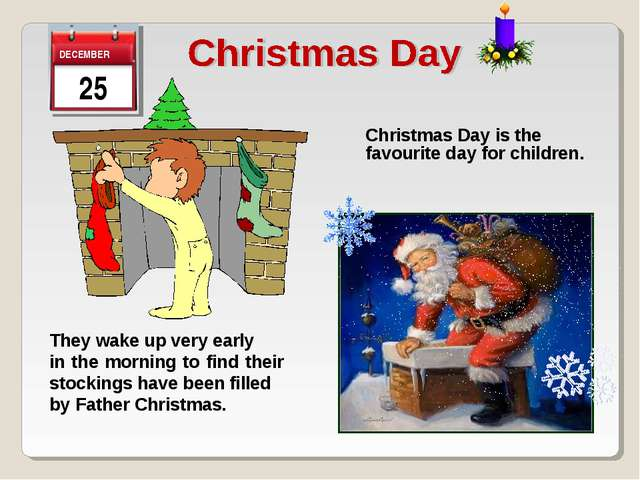 Christmas Day is the favourite day for children. They wake up very early in t...