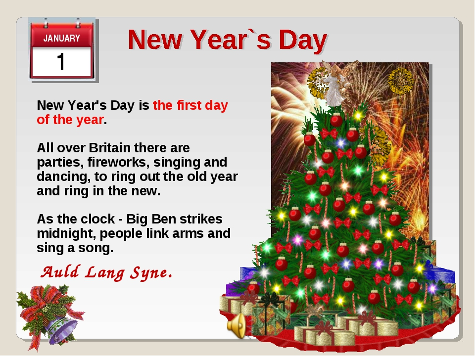 1 New Year's Day is the first day of the year. All over Britain there are par...