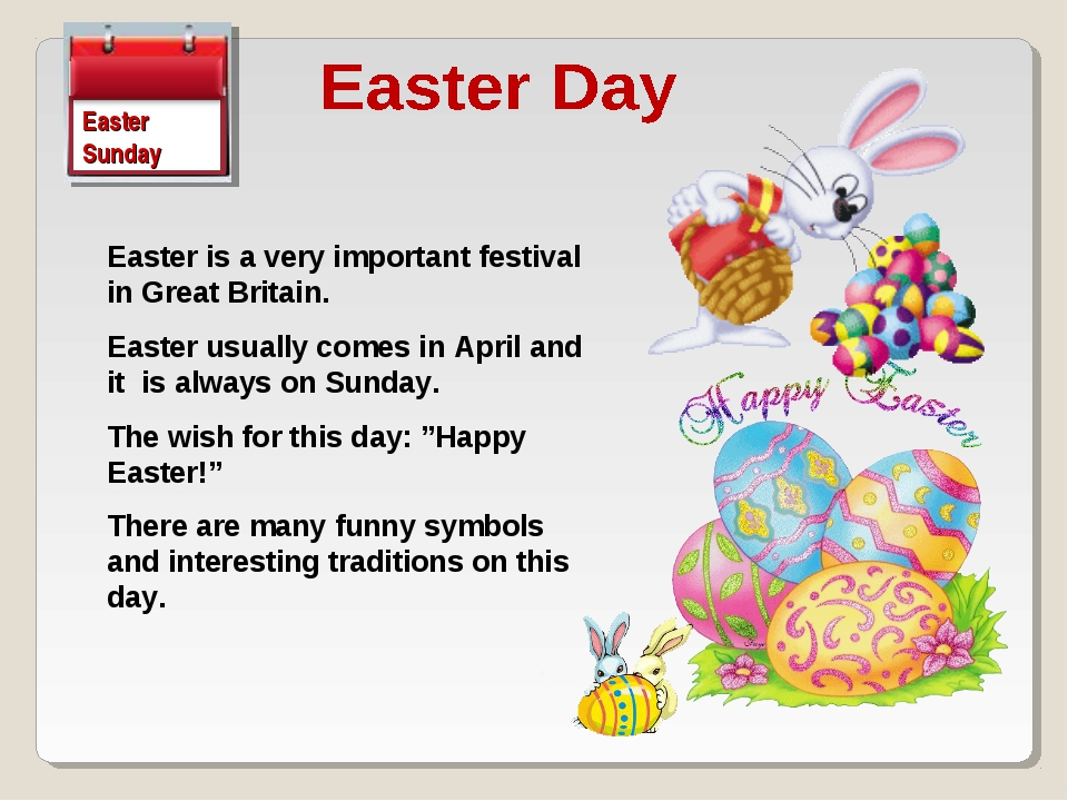Easter is a very important festival in Great Britain. Easter usually comes in...