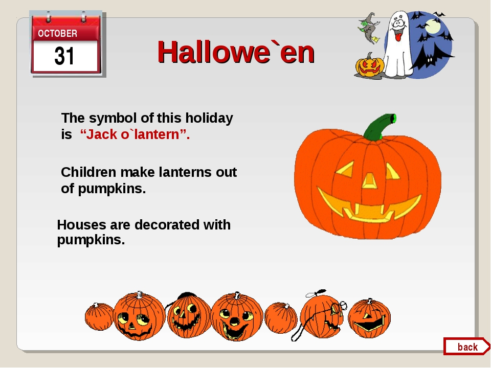 "31 Hallowe`en The symbol of this holiday is ""Jack o`lantern"".   Houses are de..."