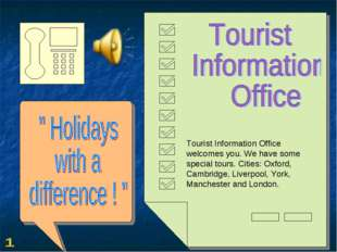 Tourist Information Office welcomes you. We have some special tours. Cities: