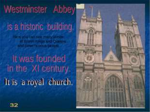 Here you can see many tombs of British Kings and Queens and other famous peo