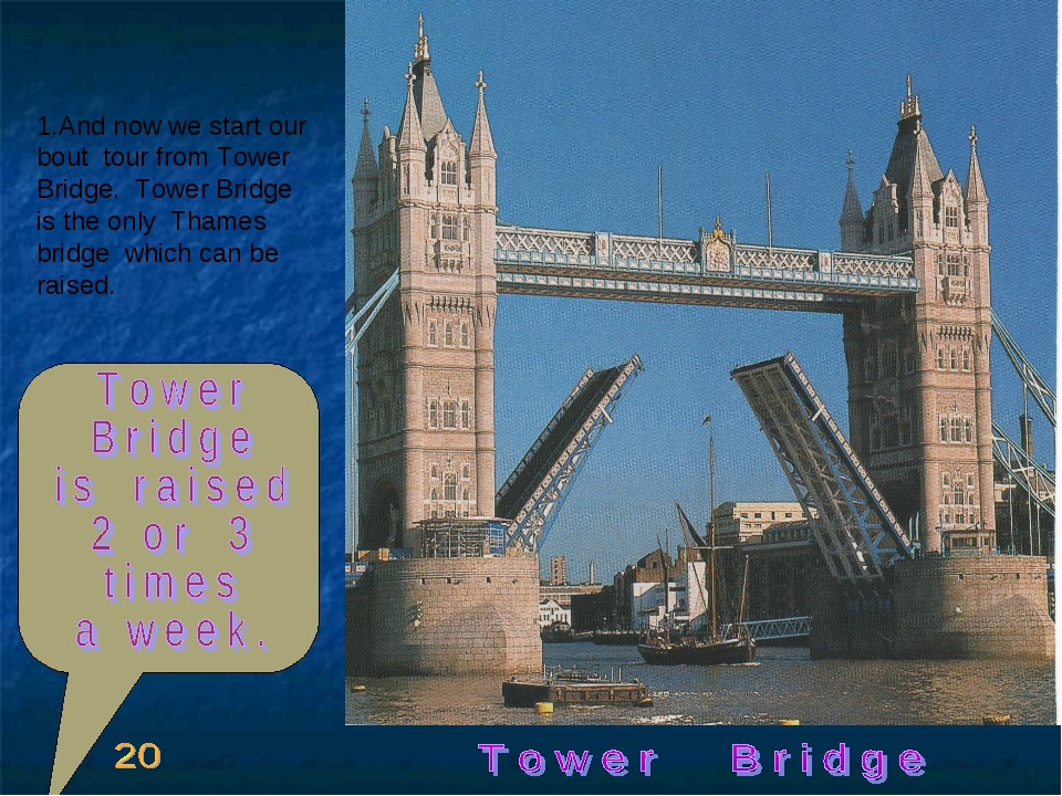 And now we start our bout tour from Tower Bridge. Tower Bridge is the only Th...