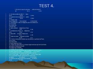 TEST 4. 1.Qu'est-ce que tu penses … cette émission? a) - b) à c) de 2. J'ai d