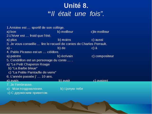 """Unité 8. """"Il était une fois"""". 1.Antoine est … sportif de son collège. а) bon..."""