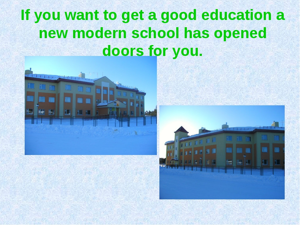 If you want to get a good education a new modern school has opened doors for...